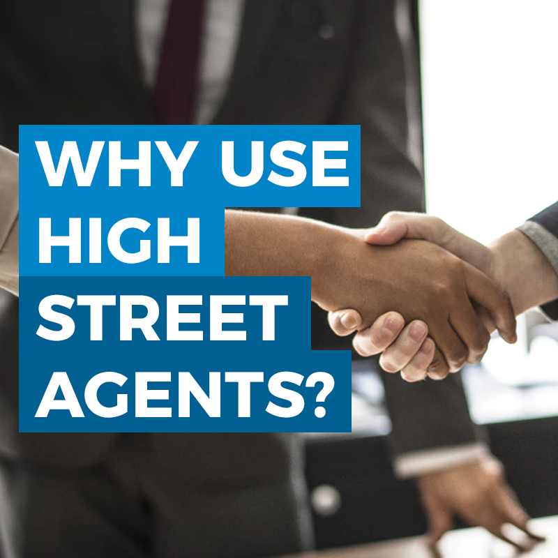 Why Use High Street agents?