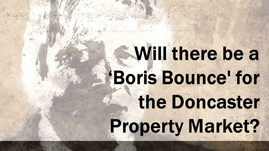 Will There Be a 'Boris Bounce' For the Doncaster Property Market?