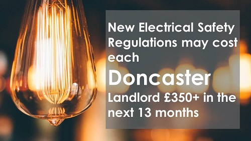 New Electrical Safety Regulations could cost each Doncaster Landlord £350+ in the next 13 months