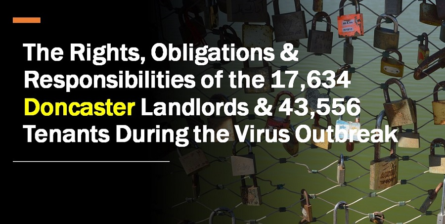 The Rights, Obligations & Responsibilities of the 3,409 Doncaster Landlords & 8,419 Tenants During the Virus Outbreak
